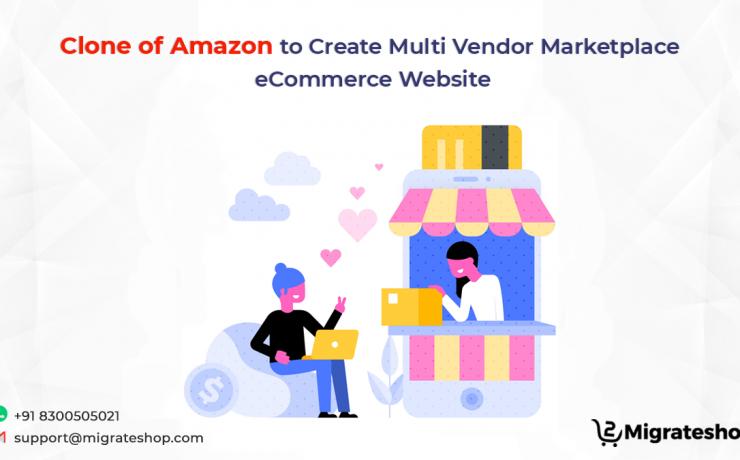 Clone of Amazon to Create Multi Vendor Marketplace eCommerce Website