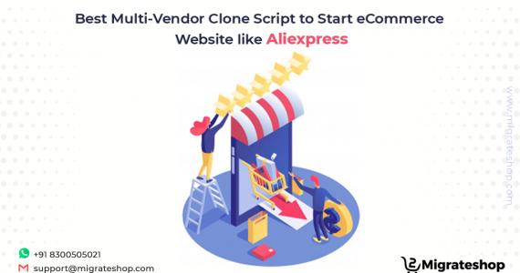 Best Multi-Vendor Clone Script to Start eCommerce website like Aliexpress
