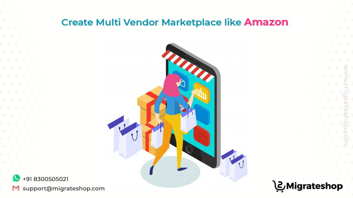Create Multi Vendor Marketplace like Amazon