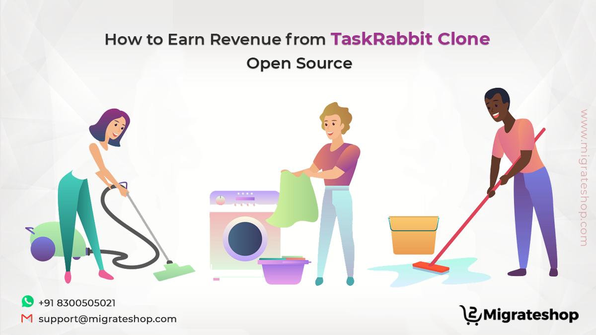 How to Earn Revenue from TaskRabbit Clone Open Source