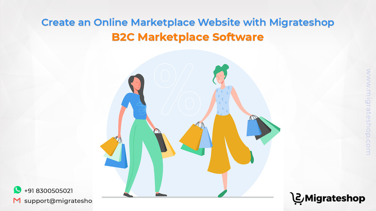 Create an Online Marketplace Website with Migrateshop B2C Marketplace Software