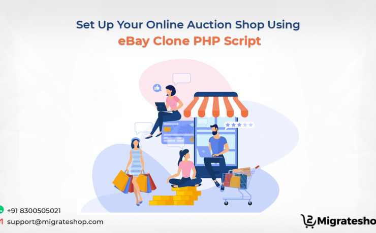 Set Up Your Online Auction Shop Using eBay Clone PHP Script