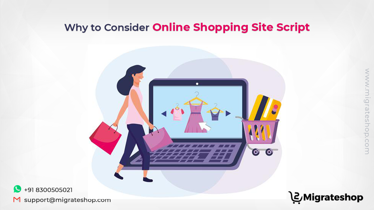 Why to Consider Online Shopping Site Script