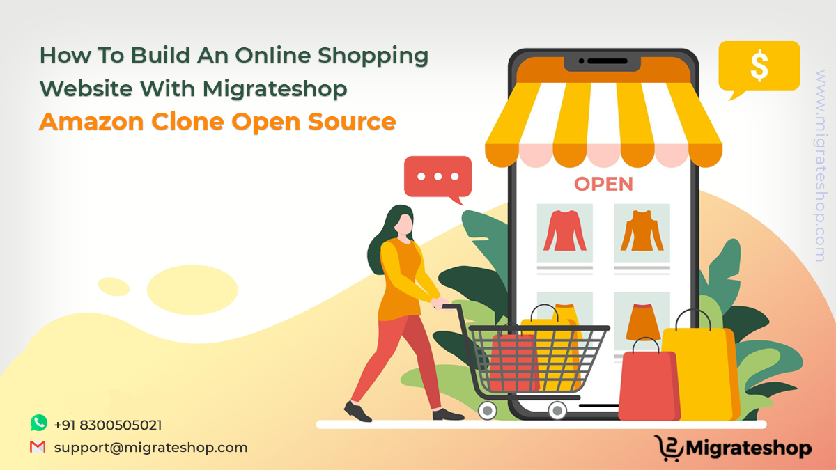 How To Build An Online Shopping Website With Migrateshop Amazon Clone Open Source