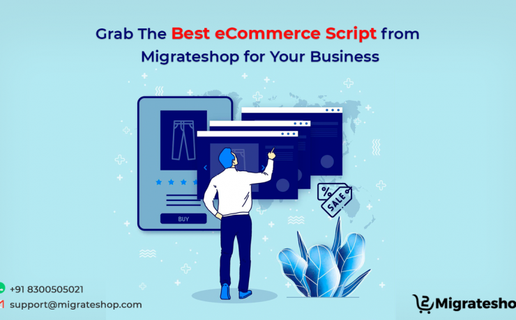 Grab The Best eCommerce Script from Migrateshop for Your Business