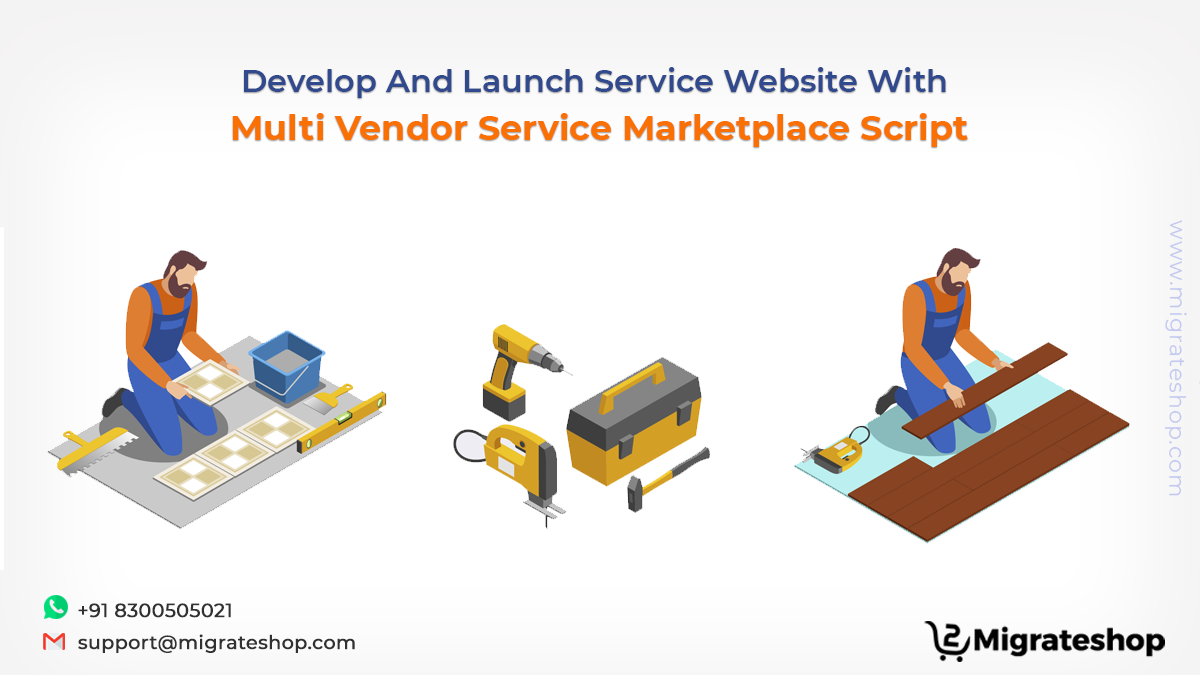 Develop And Launch Service Website With Multi Vendor Service Marketplace Script