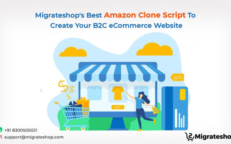 Migrateshop's Best Amazon Clone Script To Create Your B2C eCommerce Website