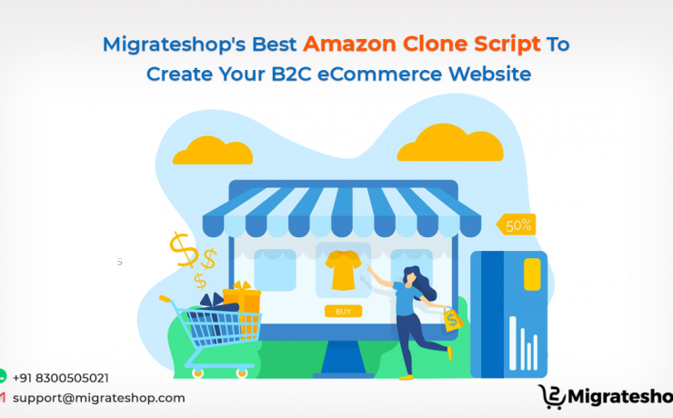 Migrateshop's Best Amazon Clone Script To Create Your B2C eCommerce Website