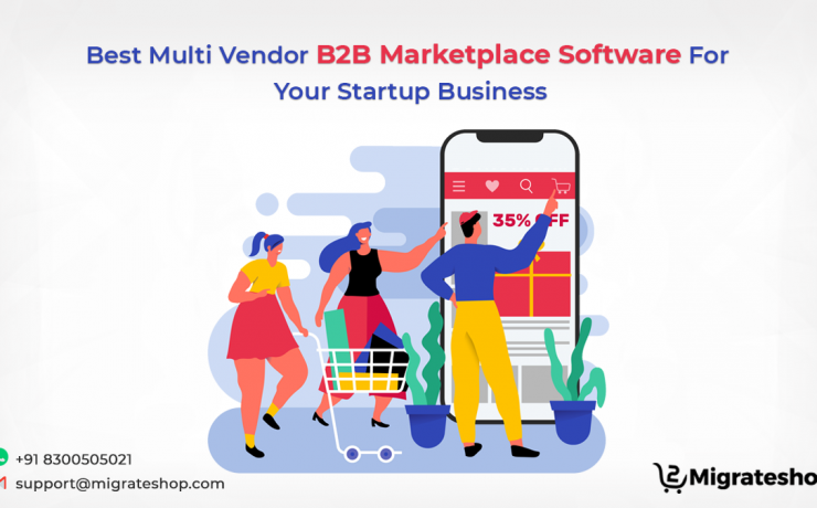 Best Multi Vendor B2B Marketplace Software For Your Startup Business