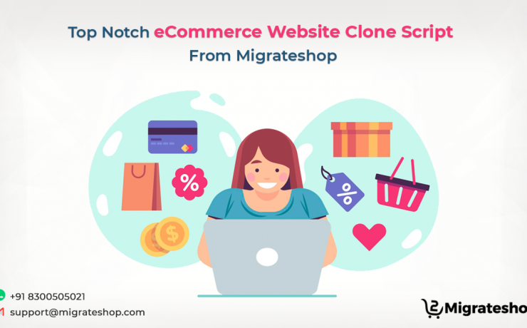 Top Notch eCommerce Website Clone Script From Migrateshop