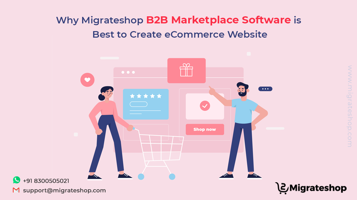 Why Migrateshop B2B Marketplace Software is Best to Create eCommerce Website