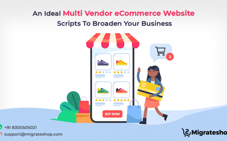 An Ideal Multi Vendor eCommerce Website Scripts To Broaden Your Business
