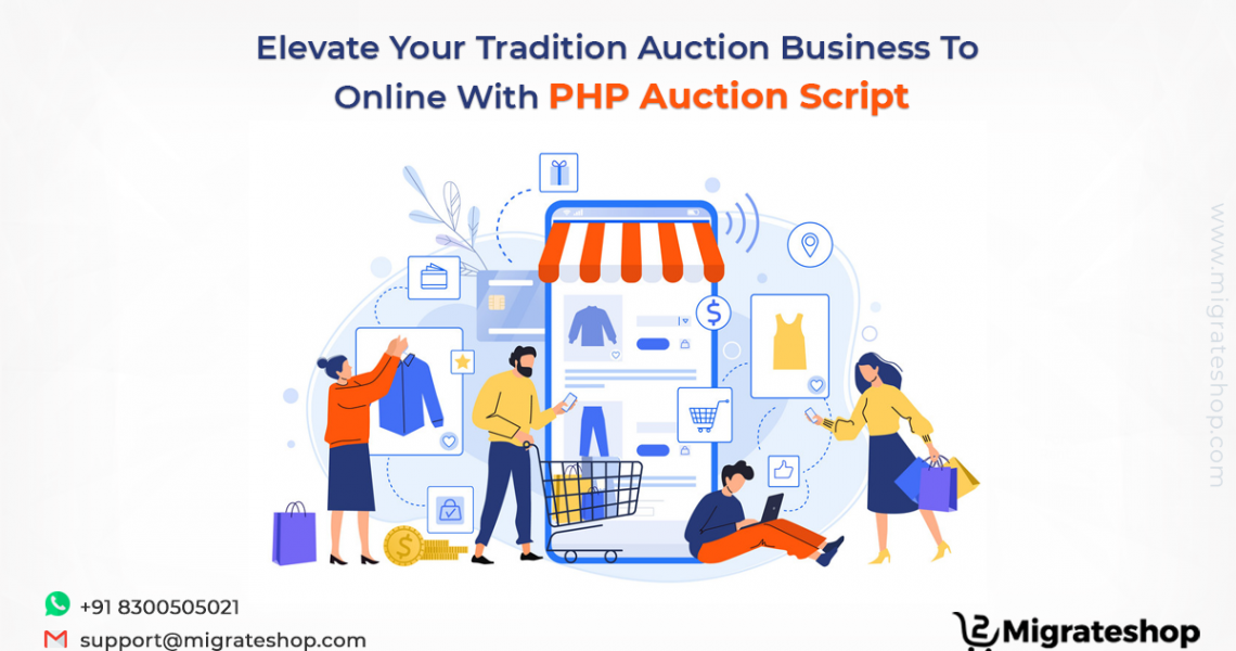 Elevate Your Tradition Auction Business To Online With PHP Auction Script