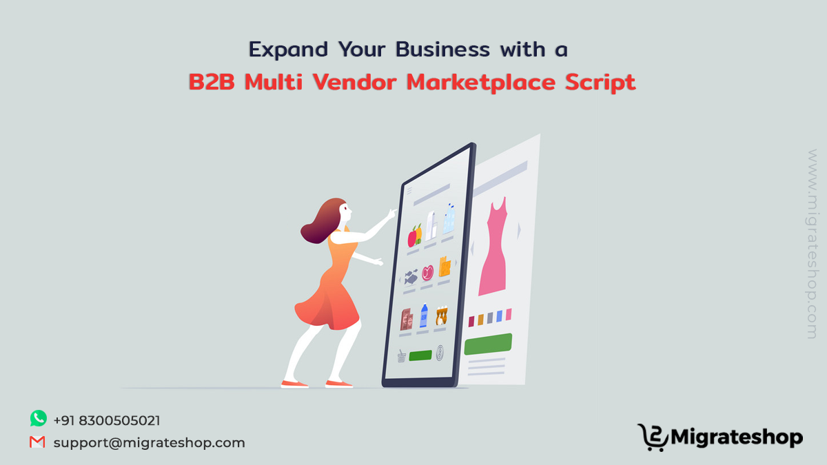 Expand Your Business with a B2B Multi Vendor Marketplace Script
