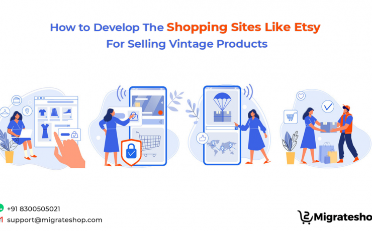 How to Develop The Shopping Sites Like Etsy For Selling Vintage Products