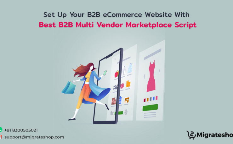 Set Up Your B2B eCommerce Website With Best B2B Multi Vendor Marketplace Script