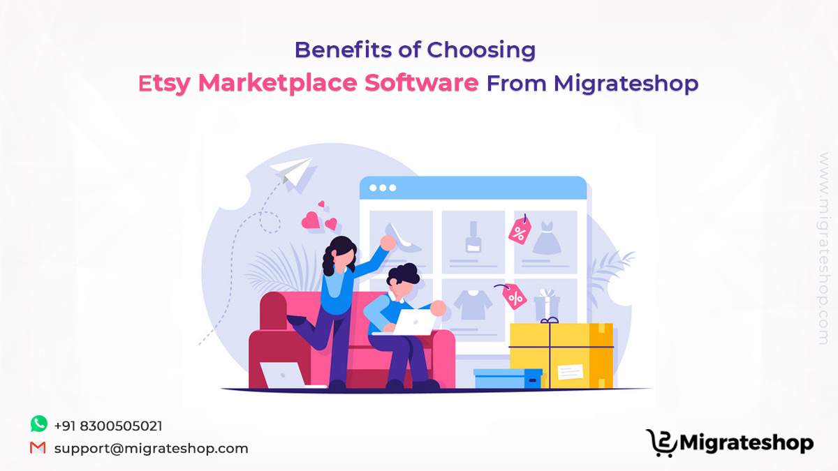 Benefits of Choosing Etsy Marketplace Software From Migrateshop